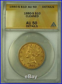 1880-S Liberty Gold Eagle Ten Dollar $10 Coin ANACS AU-50 Details JMX